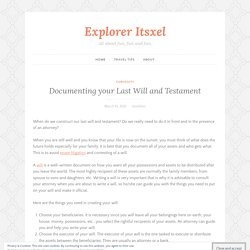 Documenting your Last Will and Testament – Explorer Itsxel
