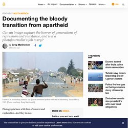 Documenting the bloody transition from apartheid