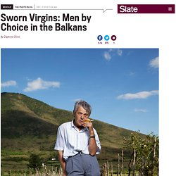Jill Peters: Documenting sworn virgins, women who live as men in Albania (PHOTOS).