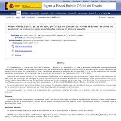 BOE nº 107 de 05/05/2017 Orden APM/392/2017, de 21 de abril, por la que se publican las nuevas relaciones de zonas de producción de moluscos y otros invertebrados marinos en el litoral español.