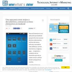 Una app para crear atajos a documentos, contactos y otros elementos en Android