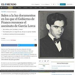 Salen a la luz documentos en los que el Gobierno de Franco reconoce el asesinato de García Lorca