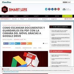 Como escanear documentos y guardarlos en PDF con la cámara del móvil gracias a Google Drive