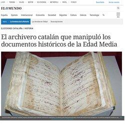 El archivero catalán que manipuló los documentos históricos de la Edad Media