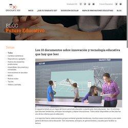 Futuro Educativo » Los 10 documentos sobre innovación y tecnología educativa que hay que leer