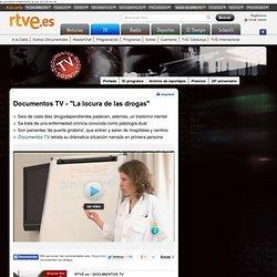 """Documentos TV - """"La locura de las drogas"""""""