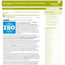 Ya está aquí la norma ISO 30300: Sistema de Gestión para Documentos