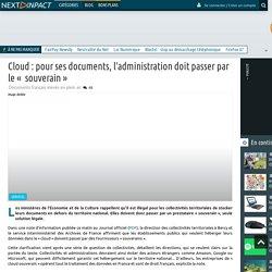 Cloud : pour ses documents, l'administration doit passer par le« souverain »