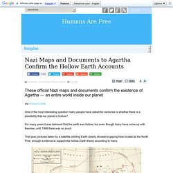 Nazi Maps and Documents to Agartha Confirm the Hollow Earth Accounts