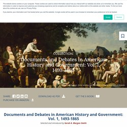Documents and Debates in American History and Government: Vol. 1, 1493-1865 - Teaching American History
