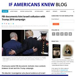 FBI documents hint Israeli collusion with Trump 2016 campaign