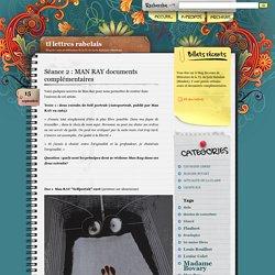 Séance 2 : MAN RAY documents complémentaires - tl lettres rabelais