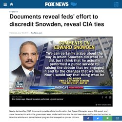 Documents reveal feds' effort to discredit Snowden, reveal CIA ties