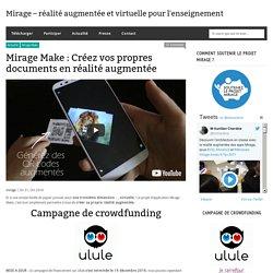 Mirage Make : Créez vos propres documents en réalité augmentée