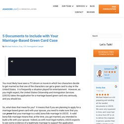 5 Documents to Include with Your Marriage-Based Green Card Case - Ashoori Law