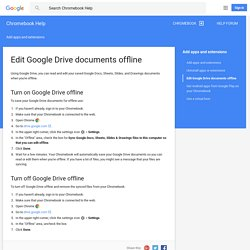 Edit Google Drive documents offline - Chromebook Help