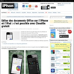 Editer des documents Office sur l'iPhone et l'iPad : c'est possible avec CloudOn gratuit