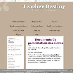 Documents de présentation des élèves - Teacher Destiny