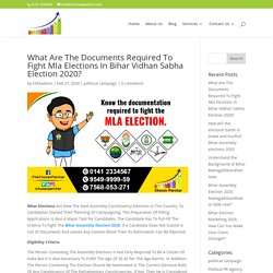 What Are The Documents Required To Fight Mla Elections In Bihar Vidhan Sabha Election 2020?