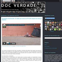 DOCVERDADE - Documentários: Ocupações das Escolas - O vídeo que sumiu da TV Folha depois da visita de Alckmin