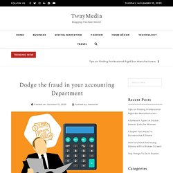 Dodge the fraud in your accounting Department