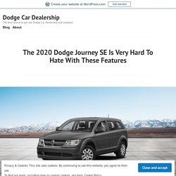 2020 Dodge Journey SE Is Very Hard To Hate With These Features