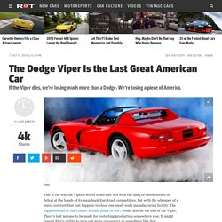 The Dodge Viper Is the Last Great American Car