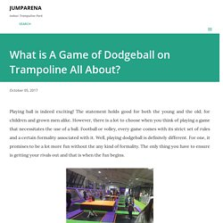 What is A Game of Dodgeball on Trampoline All About?
