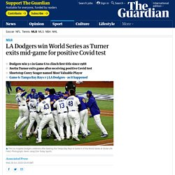 LA Dodgers win World Series as Turner exits mid-game for positive Covid test