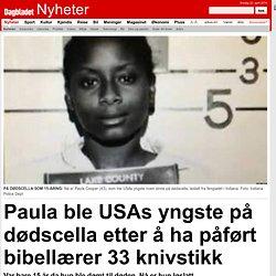Paula ble USAs yngste på dødscella etter å ha påført bibellærer 33 knivstikk