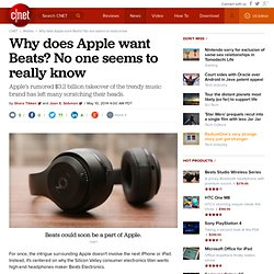 Why does Apple want Beats? No one seems to really know