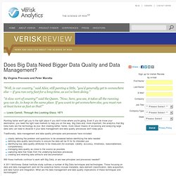 Does Big Data Need Bigger Data Quality and Data Management?