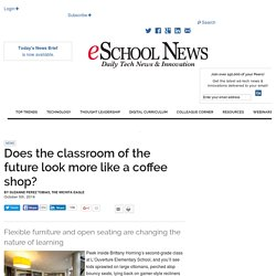 Does the classroom of the future look more like a coffee shop?