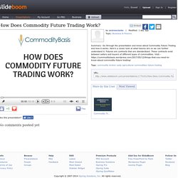 How Does Commodity Future Trading Work?