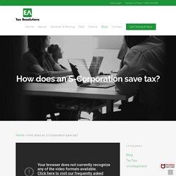 How does an S-Corporation save tax?