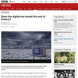 Does the digital era herald the end of history? - BBC News