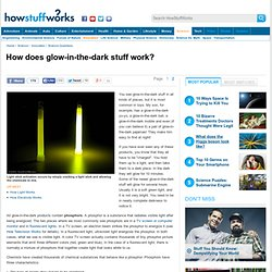 How does glow-in-the-dark stuff work? - HowStuffWorks