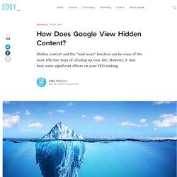 How Does Google View Hidden Content?