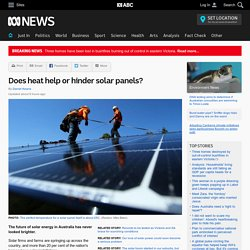 Does heat help or hinder solar panels?