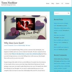 Why Does Love Hurts? - By Tanu Nashkar Blogger