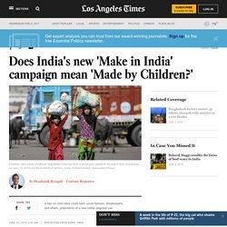Does India's new 'Make in India' campaign mean 'Made by Children?'