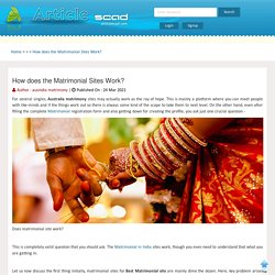 How does the Matrimonial Sites Work?