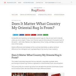 Does It Matter What Country My Oriental Rug Is From?