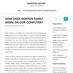 HOW DOES NORTON FAMILY WORK ON OUR COMPUTER?