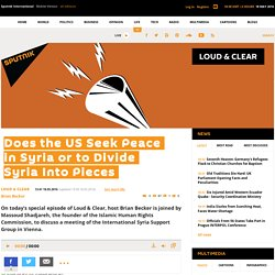 Does the US Seek Peace in Syria or to Divide Syria Into Pieces