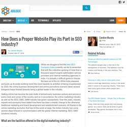 How Does a Proper Website Play its Part in SEO industry?