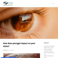 How does pterygia impact on your vision?