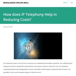 How does IP Telephony Help in Reducing Costs?
