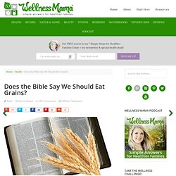 Does the Bible Say We Should Eat Grains?