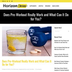 Does A Pre Workout Work And Do You Need One For Energy?